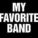 My Favorite Band by s2ray