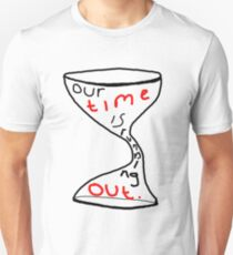 Time is running out... Unisex T-Shirt