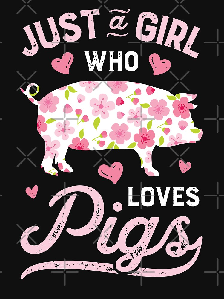 Just a Girl who Loves Pigs T Shirt Funny Pig Farmer Gifts by LiqueGifts