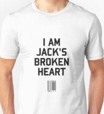 I Am Jack's Broken Heart Unisex T-Shirt