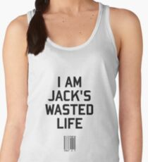 I Am Jack's Wasted Life Women's Tank Top