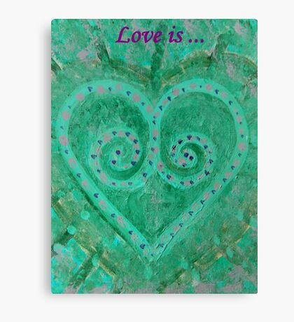 "Love is featured in ""Spectacular Spirals"" & ""Inspired Art"" Canvas Print"
