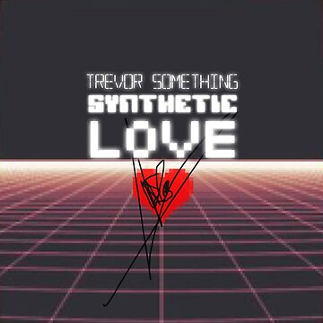 Trevor Something - Synthetic Love sticker by crylenol