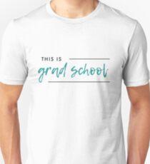 This is Grad School Logo Shirt- Color Unisex T-Shirt