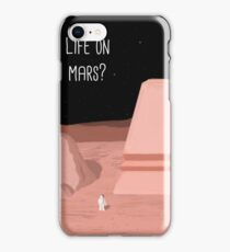 Life on Mars? iPhone Case/Skin