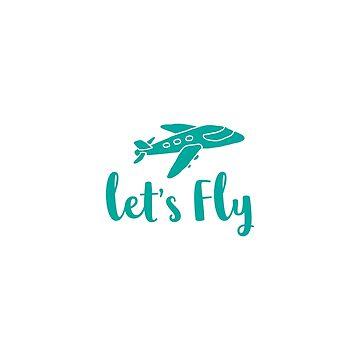 Let's Fly Tee  by saadkh