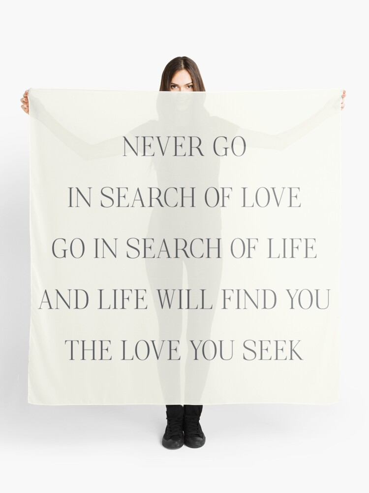 Atticus Poem Never Go In Search Of Love Go In Search Of Life Girls Book Typography Strong Woman Free Women Scarf
