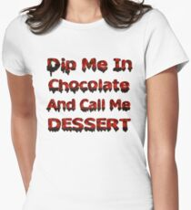 Dip Me In Chocolate Womens Fitted T-Shirt