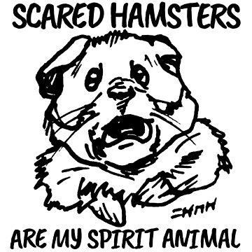 Scared Hamsters are My Spirit Animal by sketchNkustom