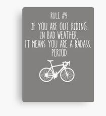 Rule #9 If you are out riding in bad weather, it means you are a badass. Period Canvas Print