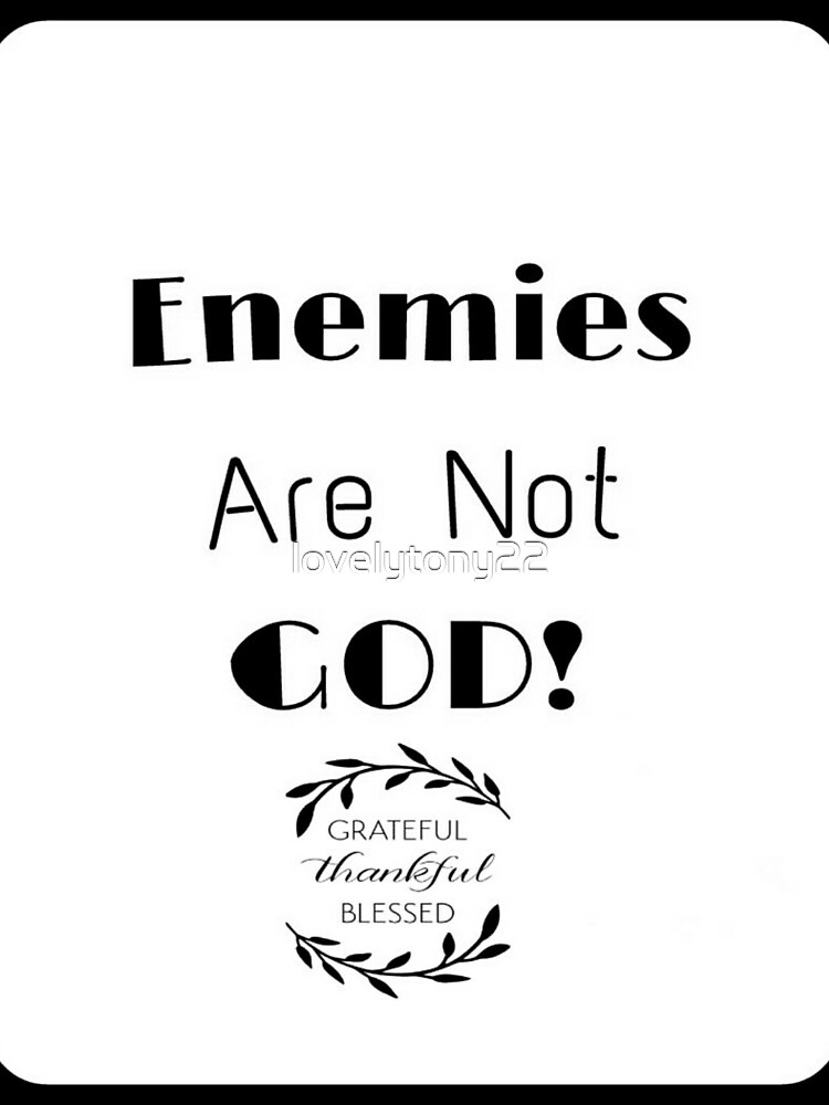 God Is Bigger Than Your Enemies by lovelytony22