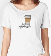 But Will Coffee Ever Love Me Back? Women's Relaxed Fit T-Shirt
