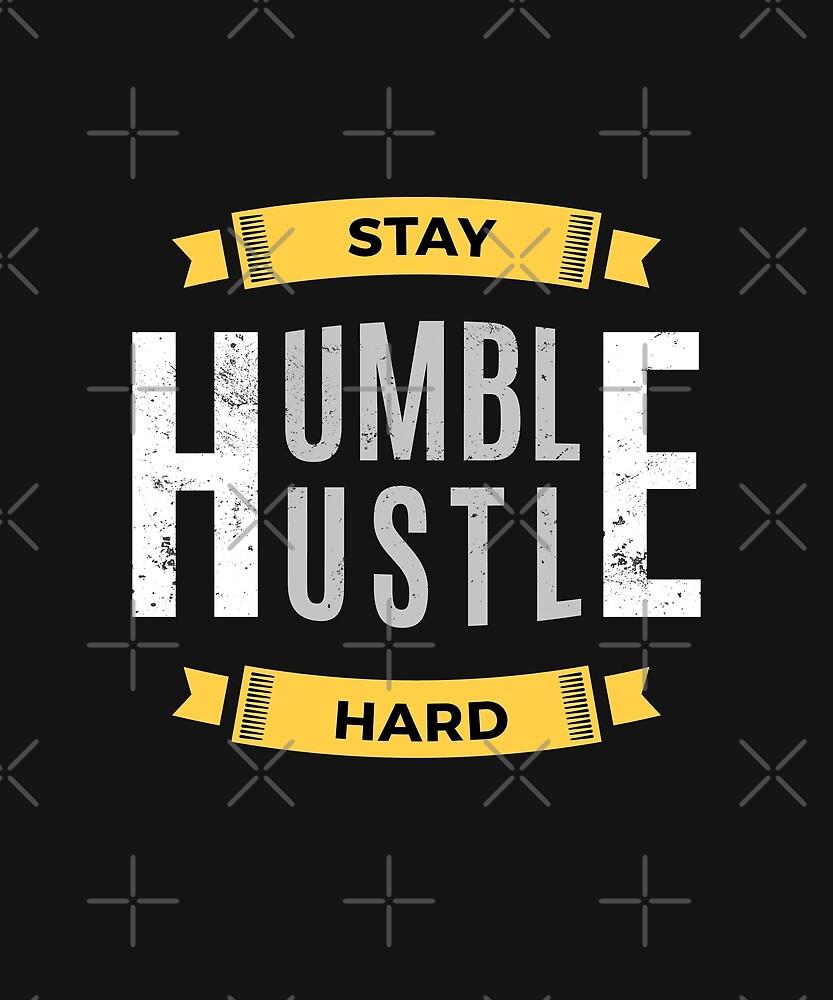 Stay Humble Hustle Hard by zoljo