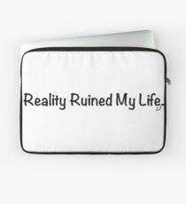 Reality Ruined My Life Laptop Sleeve