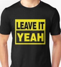 Leave It Yeah (black and yellow) T-Shirt