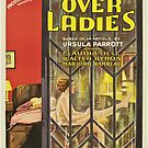 Vintage Hollywood Nostalgia Left Over Ladies Film Movie Advertisement Poster by jnniepce