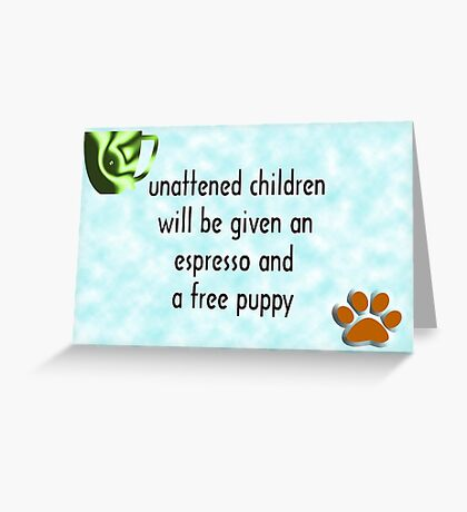 Unattended children Greeting Card