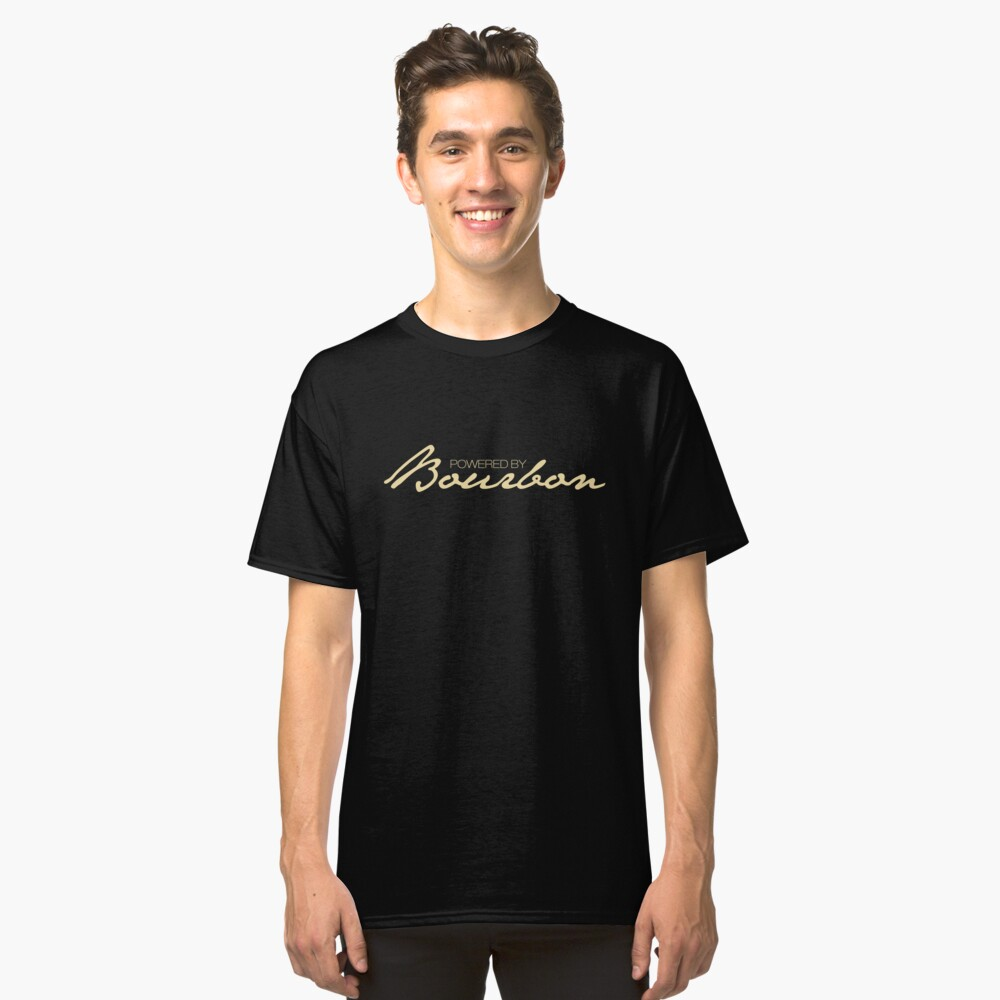 'Powered By Bourbon' Cool Bourbon Day Whiskey  Shirt Classic T-Shirt Front