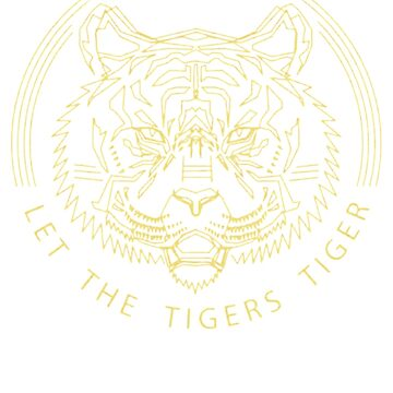 Let The Tigers Tiger GMM Let The Tigers Tiger T-Shirt by Nonatee
