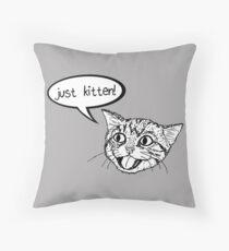 JUST KITTEN! 1 Throw Pillow