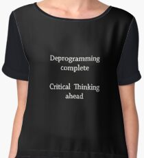 Deprogramming complete  - Critical Thinking ahead  Chiffon Top