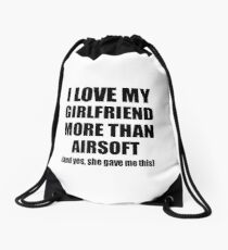 Airsoft Boyfriend Funny Valentine Gift Idea For My Bf Lover From Girlfriend Drawstring Bag