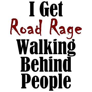 Road Rage Behind Stupid Slow People Funny Walking Problems  by seanicasia