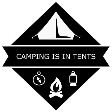 Campin is in Tents Quote by studiopico