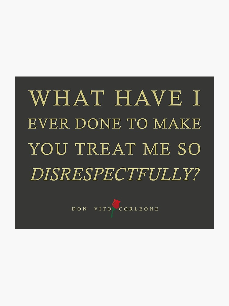 Quotes From The Godfather On Disrespect Photographic Print By