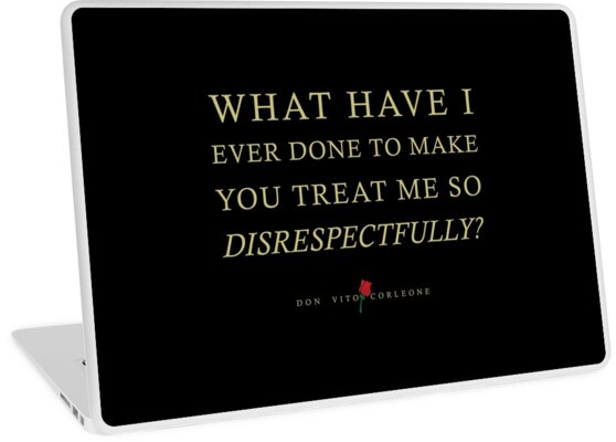 Quotes From The Godfather On Disrespect Laptop Skins By Tasnim