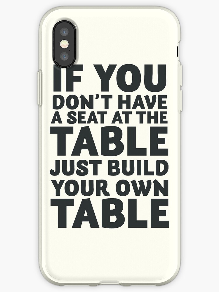 finest selection d777f a4e05 'Motivate yourself, if you don't have a seat at the table just build your  own table, Business Launch, reach goals' iPhone Case by Spallutos