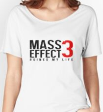 Mass Effect 3 Ruined My Life [White] Women's Relaxed Fit T-Shirt