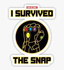 I SURVIVED THE SNAP Sticker