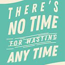 There's no time for wasting any time by bresquilla