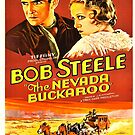 Vintage Hollywood Nostalgia The Nevada Buckaroo Bob Steele Film Movie Advertisement Poster by jnniepce