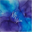 Be You by bcolor