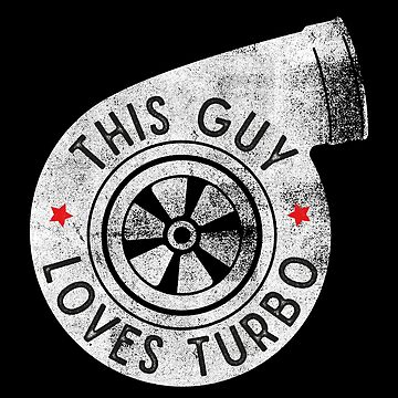 This Guy Loves Turbo by melvtec