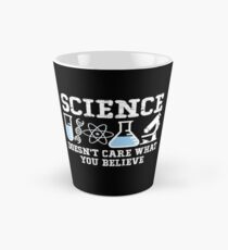 Science Doesn't Care What You Believe Tall Mug