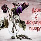 Have a Wonderful Divorce by GothCardz
