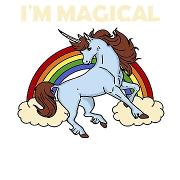 I'm Magical Unicorn T-shirt  by RadTechdesigns