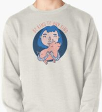 Be kind to any kind Pullover