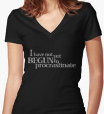 I have not yet begun to procrastinate. Women's Fitted V-Neck T-Shirt