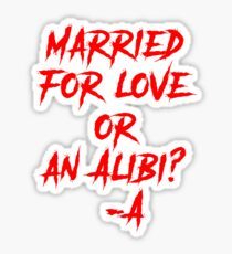 Married For Love Or An Alibi? -A Sticker