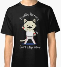 Freddie Purrcury, Don't stop Meow. T-shirt for Fans Classic T-Shirt