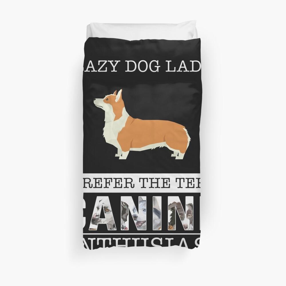 Crazy Pembroke Welsh Corgi Dog Lady Ich bevorzuge den Begriff Canine Enthusiast - Geschenk für Pembroke Welsh Corgi Dog Lover Bettbezug