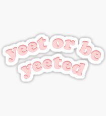 yeet oder gejagt werden Sticker