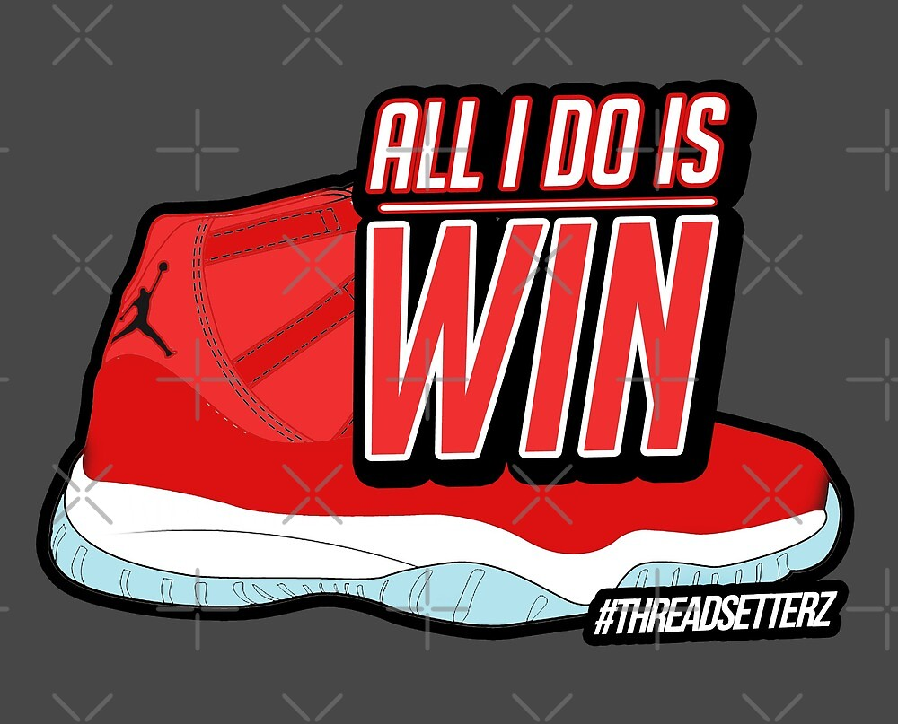 ALL I DO IS WIN by themarvdesigns