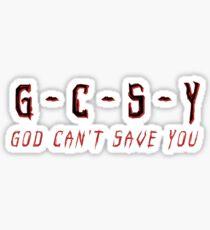 God Can't Save You (GCSY) - Cameronazi Sticker