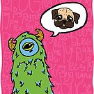 Pug-Obsessed Monster by emo-seal