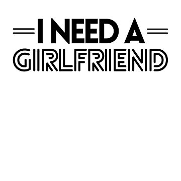 I Need A Girlfriend by Nelis